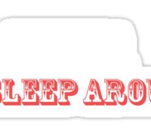 We Sleep Around Sticker