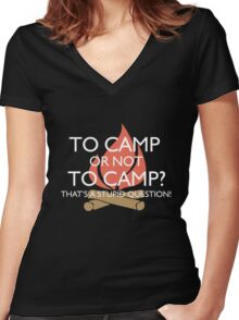 To Camp or Not To Camp Women's Fitted V-Neck T-Shirt