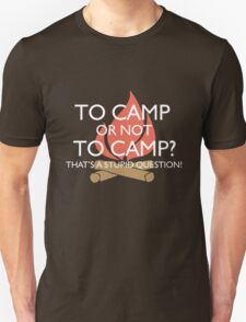 To Camp or Not To Camp Unisex T-Shirt