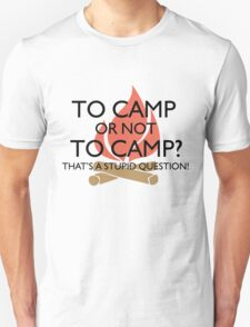 To Camp or Not To Camp T-Shirt