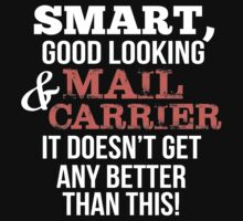 Smart Good Looking Mail Carrier T-shirt by musthavetshirts