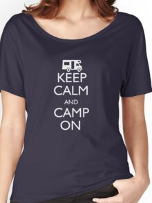 Keep Calm and Camp On Women's Relaxed Fit T-Shirt