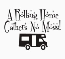 Rolling Home Gathers No Moss by shakeoutfitters