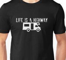 Life is a Highway Unisex T-Shirt