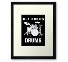 All You Need Is Drums Framed Print