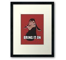 Bring it on Framed Print