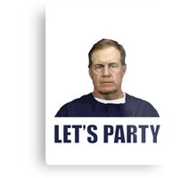 """""""Let's Party"""" - New England Patriots coach Bill Belichick Metal Print"""