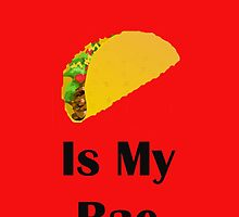 Taco Is My Bae by Mbart94