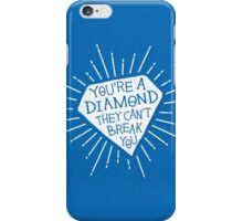 You're a Diamond  iPhone Case/Skin