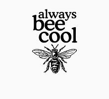 Always bee cool Unisex T-Shirt