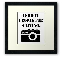 I shoot people for a living - nikon Framed Print
