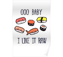 OOO BABY I LIKE IT RAW! Poster