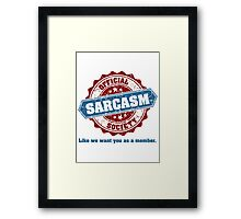 Official Sarcasm Society Recruitment Humor Poster Framed Print