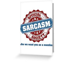 Official Sarcasm Society Recruitment Humor Poster Greeting Card