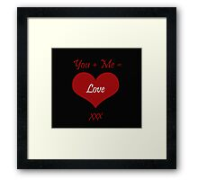 You Plus Me is Love Framed Print