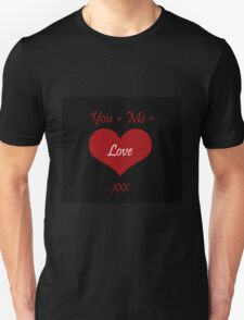 You Plus Me is Love T-Shirt