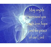 May Angels Surround You Photographic Print
