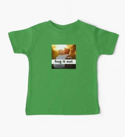 Hug It Out (Kids and Babies sizes) Baby Tee