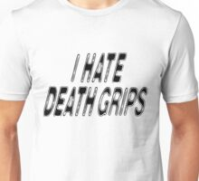I HATE DEATH GRIPS Unisex T-Shirt