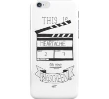 Heartache On The Big Screen Typography iPhone Case/Skin