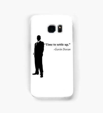 """Time to settle up."" -Gavin Doran Samsung Galaxy Case/Skin"