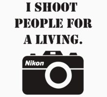 I shoot people for a living - nikon Kids Clothes