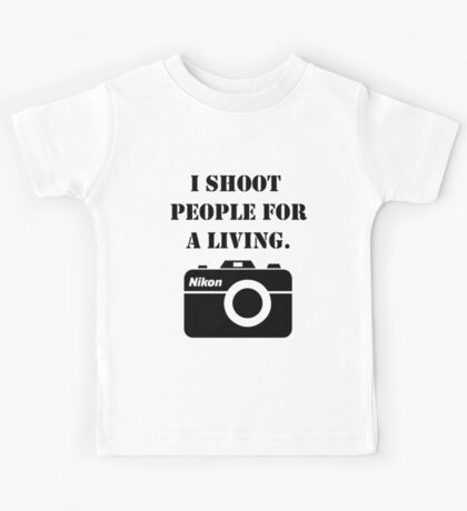 I shoot people for a living - nikon Kids Tee