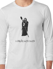 A Brush With Death Long Sleeve T-Shirt