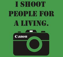 I shoot people for a living -canon One Piece - Short Sleeve