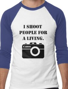 I shoot people for a living -canon Men's Baseball ¾ T-Shirt