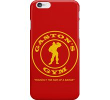Gaston's Gym - Roughly the Size of a Barge iPhone Case/Skin