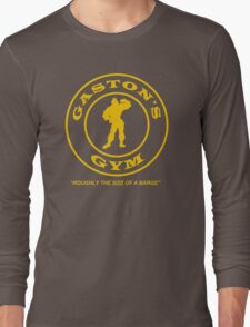 Gaston's Gym - Roughly the Size of a Barge Long Sleeve T-Shirt