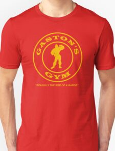Gaston's Gym - Roughly the Size of a Barge Unisex T-Shirt