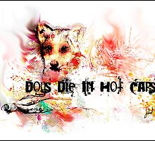 Dogs Die In Hot Cars by jlillustration