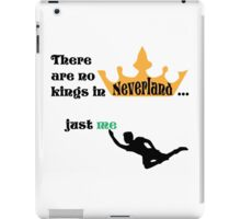 no kings in Neverland iPad Case/Skin