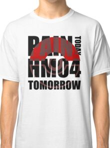 Pain Today... HM04 Tomorrow Classic T-Shirt
