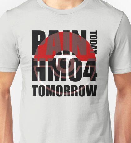 Pain Today... HM04 Tomorrow Unisex T-Shirt