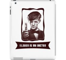 Eleven is my Doctor iPad Case/Skin