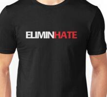 EliminHATE (Eliminate HATE) Unisex T-Shirt