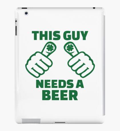 This guy needs a beer iPad Case/Skin
