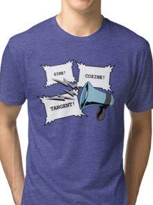 Sine!Cosine!Tangent! Tri-blend T-Shirt