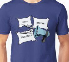 Sine!Cosine!Tangent! Unisex T-Shirt