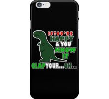 IF YOUR HAPPY AND YOU KNOW IT CLAP YOUROH Funny Geek Nerd iPhone Case/Skin