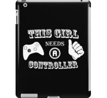 This Girl Needs A Controller Funny Geek Nerd iPad Case/Skin