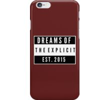 DREAMS OF THE EXPLICIT iPhone Case/Skin