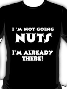 Going nuts T-Shirt