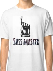 I am the sass master Classic T-Shirt