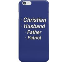 Christian, husband, father, patriot. iPhone Case/Skin