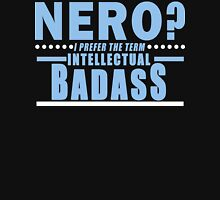 Nerd I Prefer The Term Intellectual Badass Funny Geek Nerd Unisex T-Shirt
