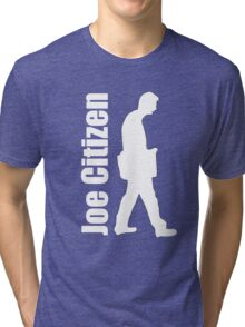 Joe walks the walk Tri-blend T-Shirt